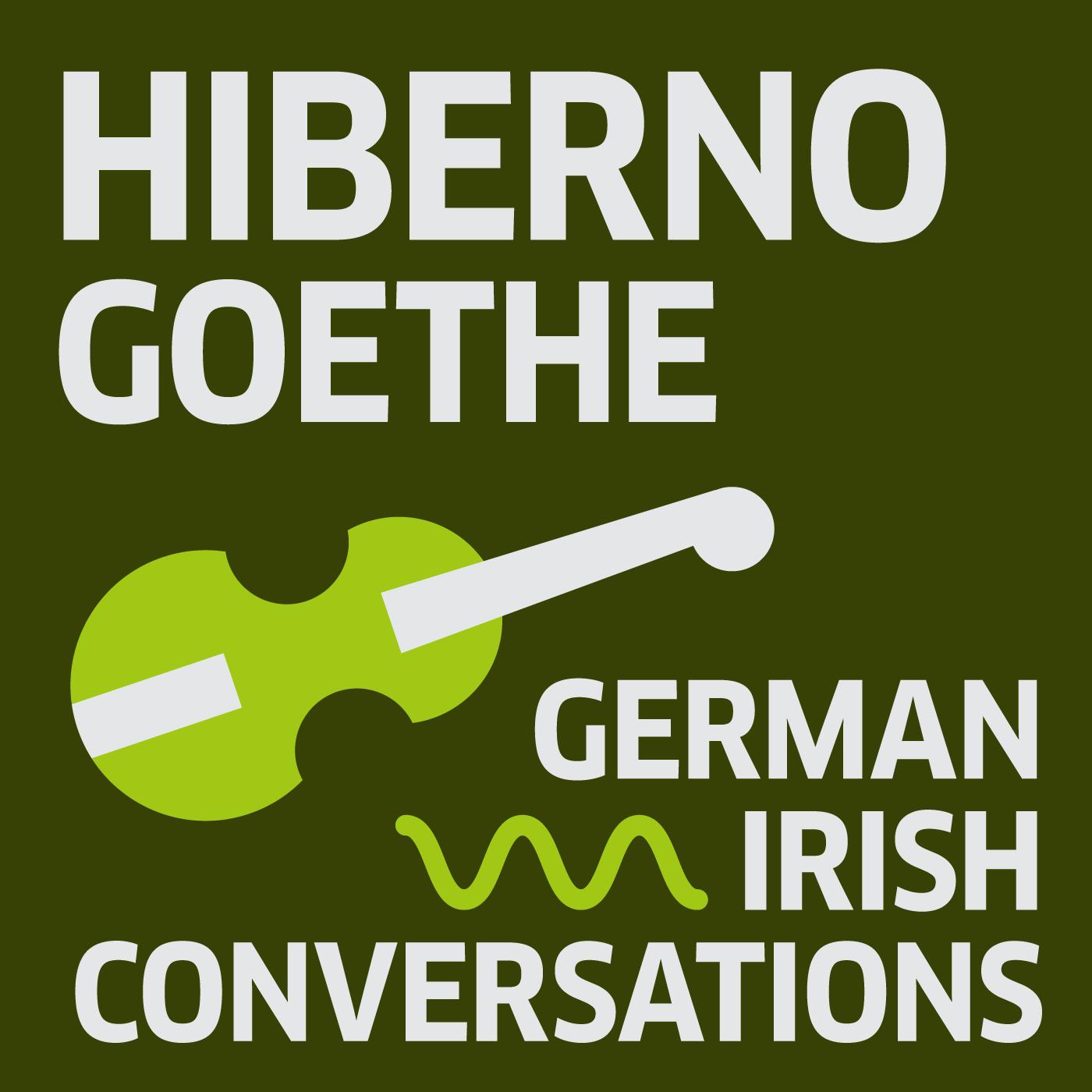 Hiberno Goethe: German Irish Conversations
